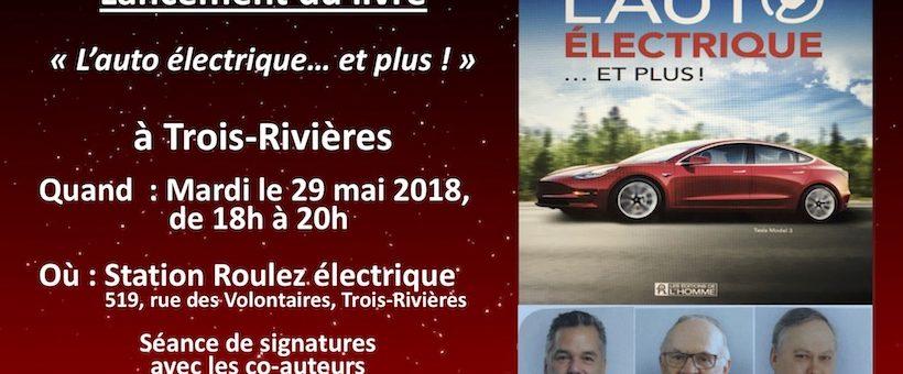 LANCEMENT DU TOME 2 DU LIVRE «L'AUTO ÉLECTRIQUE» MARDI 29 MAI 2018 À LA STATION ROULEZ ÉLECTRIQUE!
